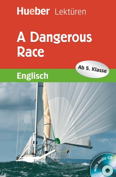 A Dangerous Race: Lektüre mit Audio-CD (Hueber Lektüren)