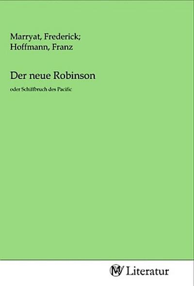 Der neue Robinson - Frederick Marryat, Franz  Hoffmann