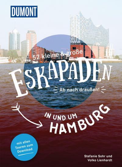 52 kleine & große Eskapaden in und um Hamburg