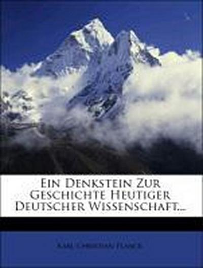Ein Denkstein Zur Geschichte Heutiger Deutscher Wissenschaft...