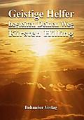 Geistige Helfer begleiten Deinen Weg