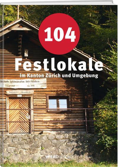 101 Festlokale im Kanton Zürich und Umgebung