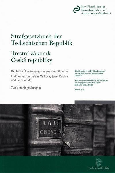 Strafgesetzbuch der Tschechischen Republik / Trestní zákoník Ceské republiky.