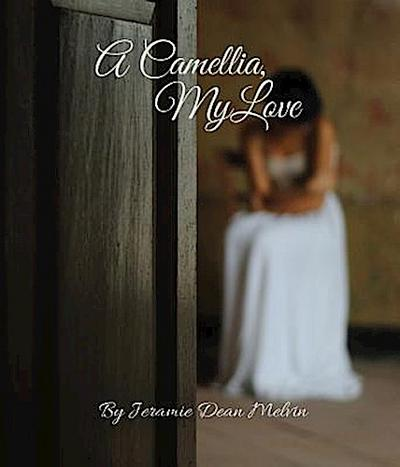A Camellia, My Love