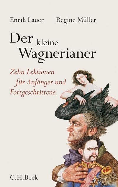 Der kleine Wagnerianer: Zehn Lektionen für Anfänger und Fortgeschrittene