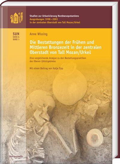 Die Bestattungen der Frühen und Mittleren Bronzezeit in der zentralen Oberstadt von Tall Mozan/Urkes