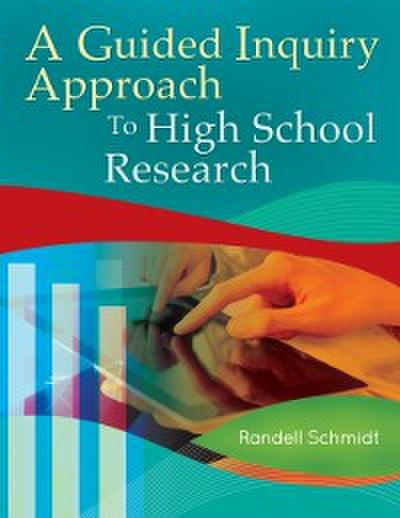 Guided Inquiry Approach to High School Research