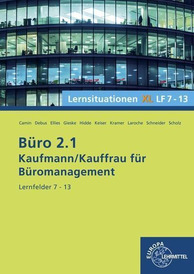 Büro 2.1- Lernsituationen XL2 LF 7 - 13: Kaufmann/Kauffrau für Büromanagement