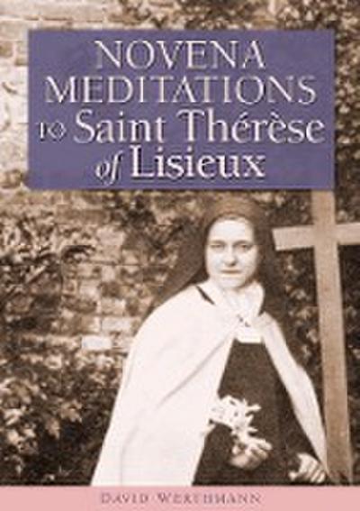 Novena Meditations to Saint Thérèse of Lisieux