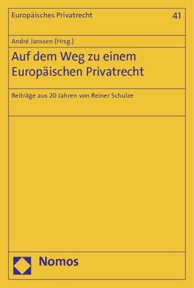 Auf dem Weg zu einem Europäischen Privatrecht