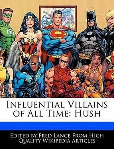 Influential Villains of All Time: Hush
