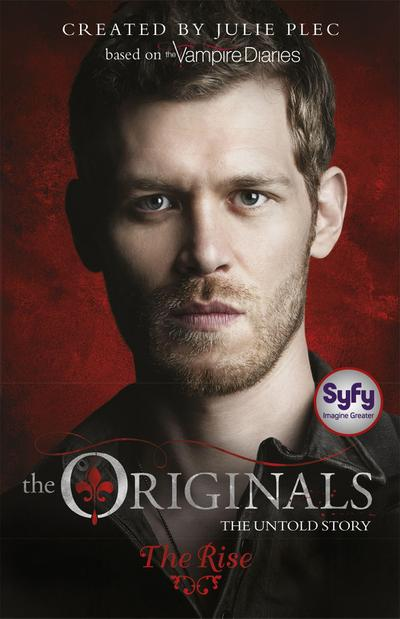 The Originals: The Rise