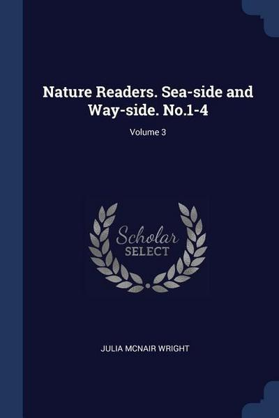 Nature Readers. Sea-Side and Way-Side. No.1-4; Volume 3