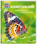 WAS IST WAS Band 43 Schmetterlinge. Zauberhaf ...