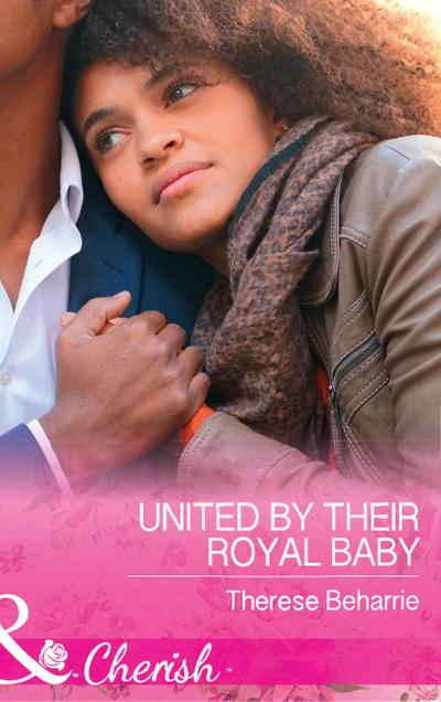 United By Their Royal Baby (Mills & Boon Cherish) (Conveniently Wed, Royally Bound, Book 1)