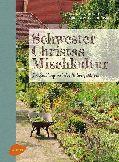 Schwester Christas Mischkultur