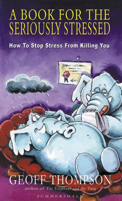 A Book For The Seriously Stressed