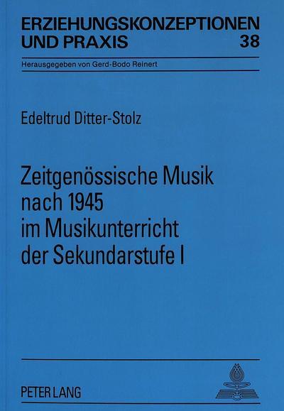 Zeitgenössische Musik nach 1945 im Musikunterricht der Sekundarstufe I