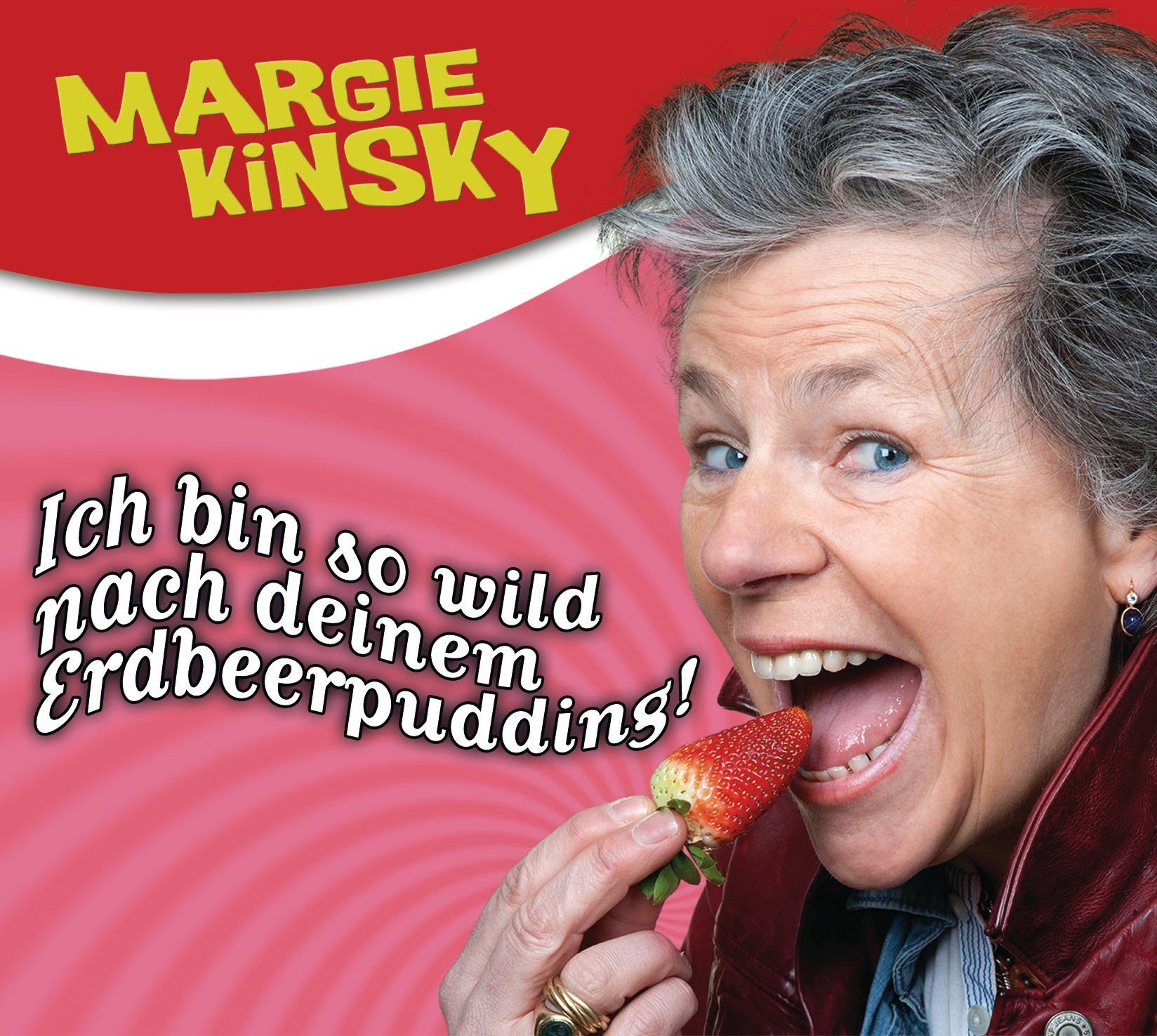 Ich bin so wild nach deinem Erdbeerpudding Margie Kinsky
