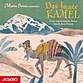 Das bunte Kamel. Eine musikalische Reise durc ...