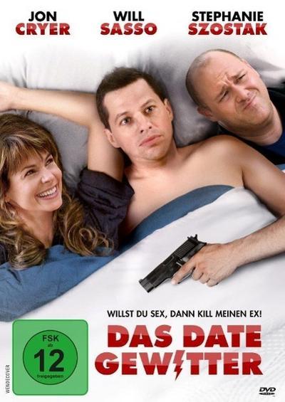 Das Date Gewitter - Willst Du Sex, dann kill meinen Ex!