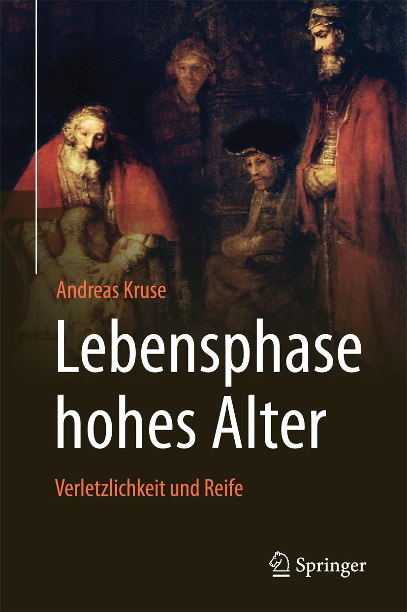 Lebensphase hohes Alter, Andreas (Prof. Dr. Dr. h. c.) Kruse