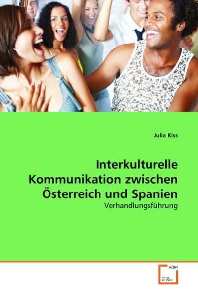 Interkulturelle Kommunikation zwischen Österreich und Spanien: Verhandlungsführung