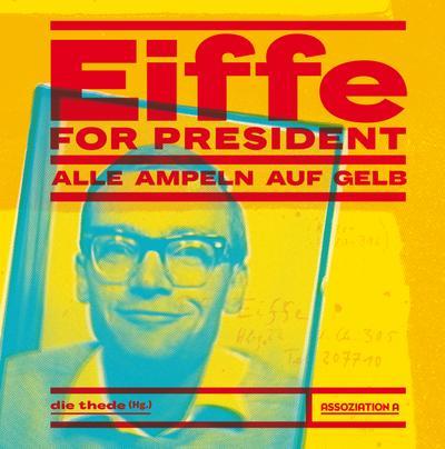 Eiffe for President: Alle Ampeln auf Gelb