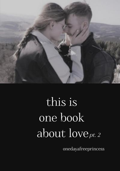 this is one book about love pt. 2