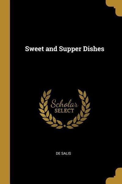 Sweet and Supper Dishes