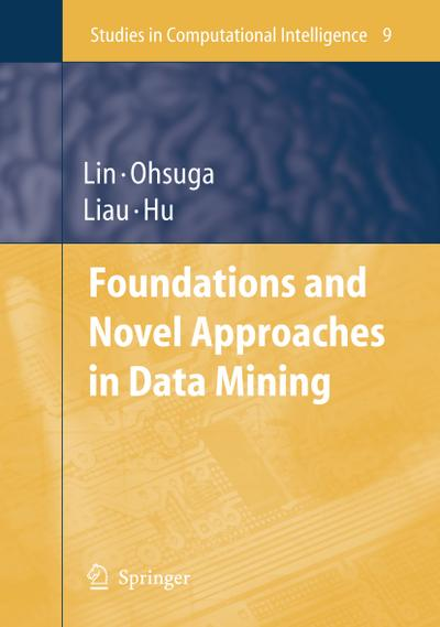 Foundations and Novel Approaches in Data Mining