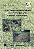 A Grass-Capoeira Pasture Fits Better Than a Grass-Legume Pasture in the Traditionale Agricultural System of Smallholdings in the Brazilian Humid Tropics