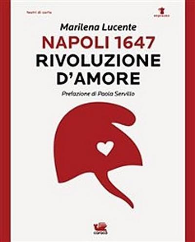 Napoli 1647. Rivoluzione d'amore