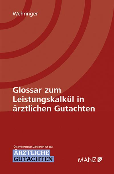 Glossar zum Leistungskalkül in ärztlichen Gutachten (f. Österreich)