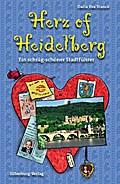 Herz of Heidelberg; Ein schräg-schöner Stadtführer. Illustriert von Anne Eggert; Ill. v. Eggert, Anne; Deutsch; Mit zahlreichen farbigen Illustrationen