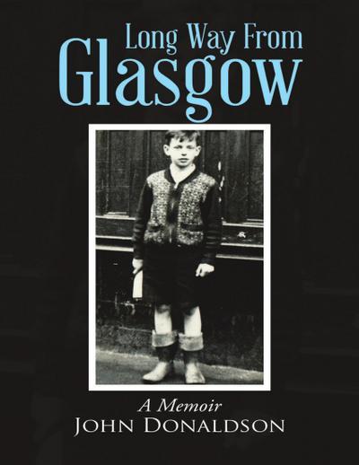 Long Way from Glasgow: A Memoir