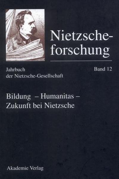 Bildung - Humanitas - Zukunft bei Nietzsche