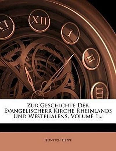 Zur Geschichte der Evangelischerr Kirche Rheinlands und Westphalens.