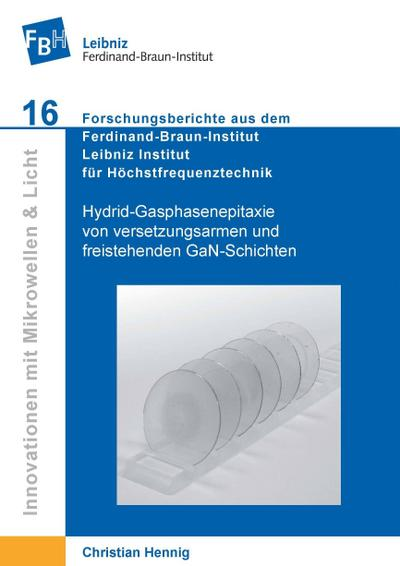 Hydrid-Gasphasenepitaxie von versetzungsarmen und freistehenden GaN-Schichten