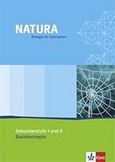 Natura Basiskonzepte. Sekundarstufe I und II