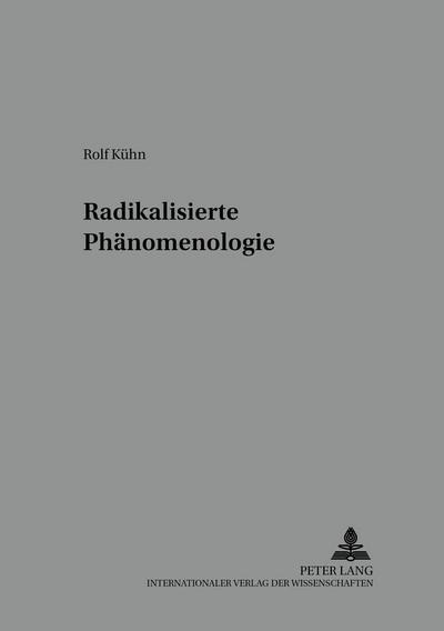 Radikalisierte Phänomenologie