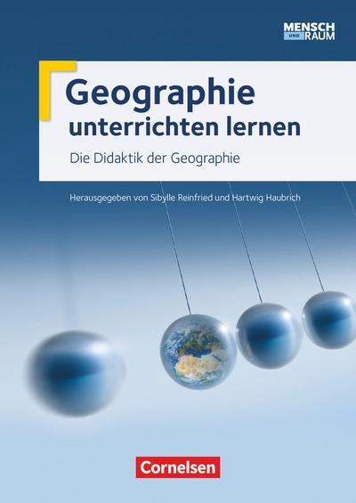 Mensch und Raum - Geographie unterrichten lernen