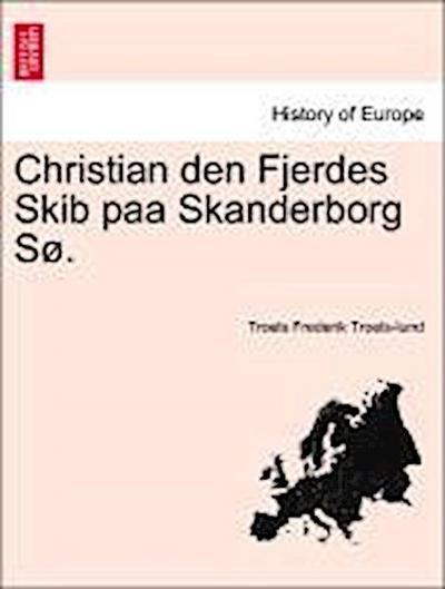 Christian den Fjerdes Skib paa Skanderborg Sø.