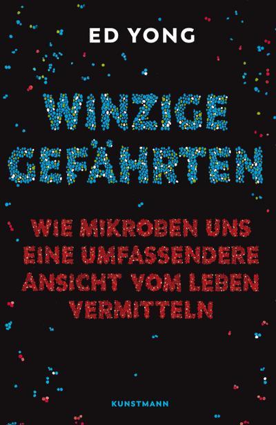 """Ed Yong, """"Winzige Gefährten"""" - Sebastian Vogel: Wie Mikroben uns eine umfassende Ansicht vom Leben vermitteln"""
