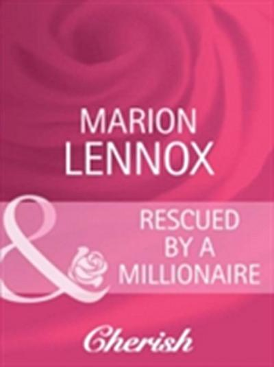 Rescued by a Millionaire (Mills & Boon Cherish)