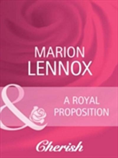 Royal Proposition (Mills & Boon Cherish) (White Weddings, Book 10)