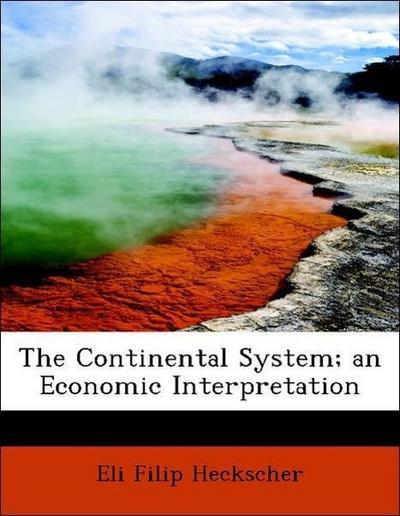 The Continental System; an Economic Interpretation