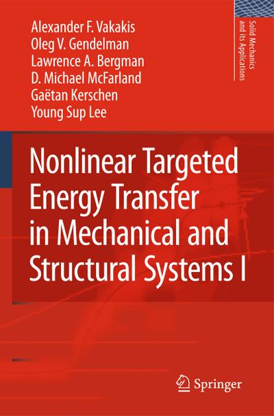 Nonlinear Targeted Energy Transfer in Mechanical and Structural Systems