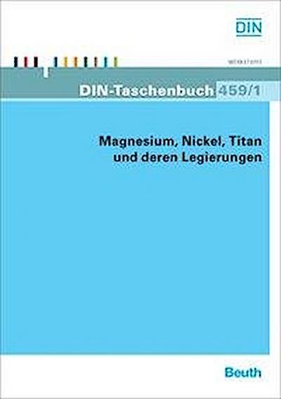Magnesium, Nickel, Titan und deren Legierungen