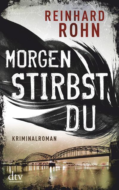 Morgen stirbst du: Kriminalroman